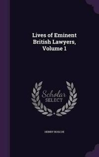 Lives of Eminent British Lawyers, Volume 1