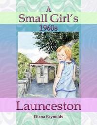 A Small Girl's 1960s Launceston