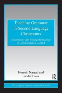 Teaching Grammar in Second Language Classrooms
