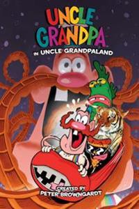Uncle Grandpa in Uncle Grandpaland