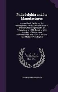 Philadelphia and Its Manufactures