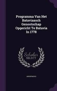 Programma Van Het Bataviaasch Genootschap Opgericht Te Batavia in 1778