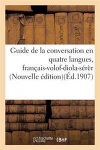 Guide de la Conversation En Quatre Langues, Fran ais-Volof-Diola-S r r. Nouvelle  dition