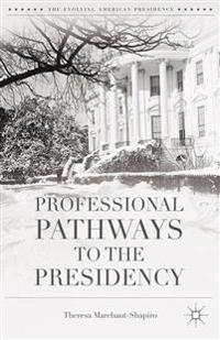 Professional Pathways to the Presidency