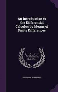 An Introduction to the Differential Calculus by Means of Finite Differences