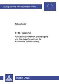 Ffh-Richtlinie: Ausweisungsverfahren, Schutzregime Und Ihre Auswirkungen Auf Die Kommunale Bauleitplanung