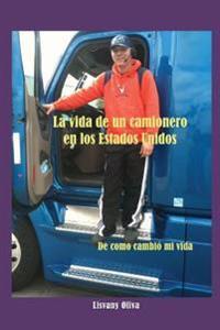 La Vida de Un Camionero En Los Estados Unidos