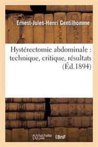 Hysterectomie Abdominale: Technique, Critique, Resultats