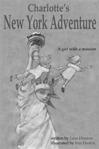 Charlotte's New York Adventure: A Girl with a Mission [Black and White Edition]