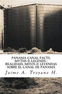 Panama Canal Facts, Myths & Legends