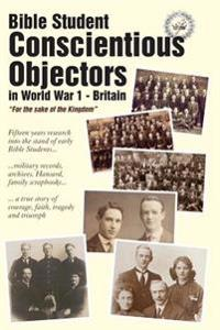 Bible Student Conscientious Objectors in World War One - Britain: For the Sake of the Kingdom