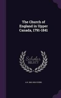 The Church of England in Upper Canada, 1791-1841
