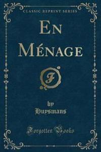 En Menage (Classic Reprint)