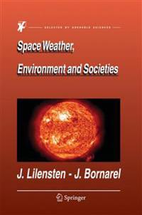 Space Weather, Environment and Societies