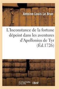 L'Inconstance de la Fortune Depeint Dans Les Aventures D'Apollonius de Tyr