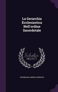 La Gerarchia Ecclesiastica Nell'ordine Sacerdotale