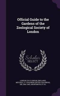 Official Guide to the Gardens of the Zoological Society of London