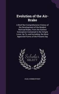 Evolution of the Air-Brake