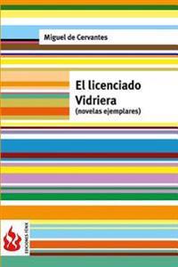 El Licenciado Vidriera: (Novelas Ejemplares)