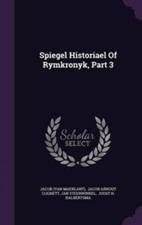 Spiegel Historiael of Rymkronyk, Part 3
