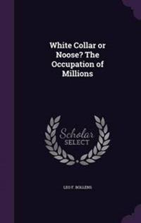 White Collar or Noose? the Occupation of Millions