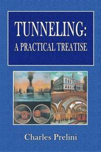Tunneling: A Practical Treatise