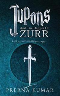 Jupons and the Dagger of Zurr: It All Started 2,80,000 Years Ago...