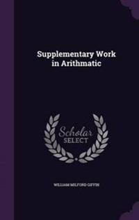 Supplementary Work in Arithmatic