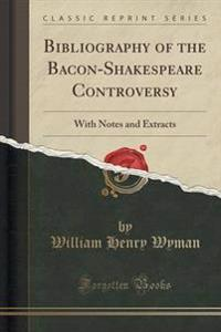 Bibliography of the Bacon-Shakespeare Controversy