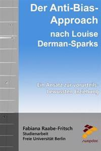 Der Anti-Bias-Approach Nach Louise Derman-Sparks: Ein Ansatz Zur Vorurteilsbewussten Erziehung