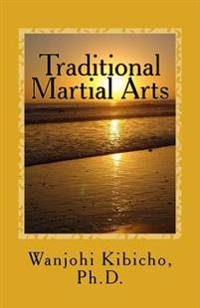 Traditional Martial Arts: A Potrait of a Living Art