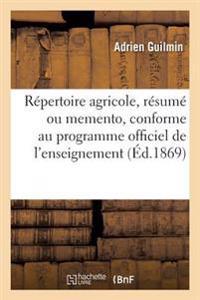 Repertoire Agricole, Resume Ou Memento, Conforme Au Programme Officiel de L'Enseignement Agricole