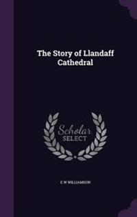 The Story of Llandaff Cathedral
