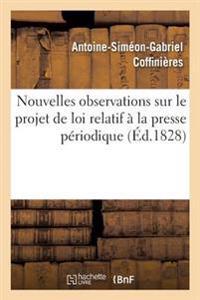 Nouvelles Observations Sur Le Projet de Loi Relatif a la Presse Periodique