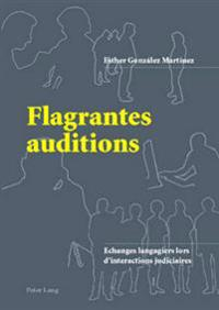 Flagrantes Auditions: Echanges Langagiers Lors d'Interactions Judiciaires