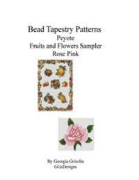 Bead Tapestry Patterns Peyote Fruits and Flowers Sampler Rose Pink