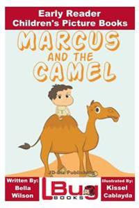 Marcus and the Camel - Early Reader - Children's Picture Books