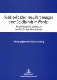Sozialpolitische Herausforderungen Einer Gesellschaft Im Wandel: Festschrift Zum 70. Geburtstag Von Prof. Dr. Karl-Heinz Schmidt