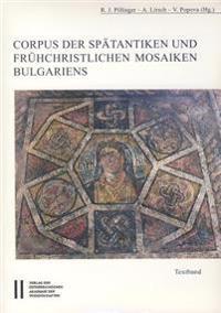 Corpus Der Spatantiken Und Fruhchristlichen Mosaiken Bulgariens