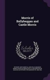 Morris of Ballybeggan and Castle Morris