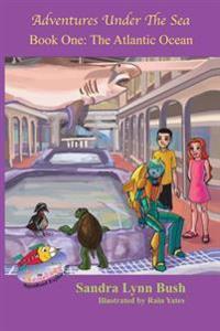 Aquaknot Explorers: Book One-The Atlantic Ocean