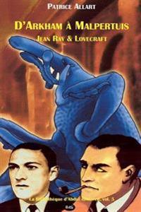 D'Arkham a Malpertuis: Jean Ray & Lovecraft