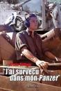 J'ai survecu dans mon Panzer
