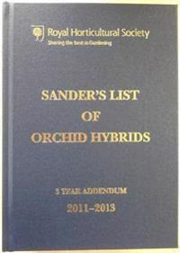 Sanders list of orchid hybrids 3 years addendum 2011-2013