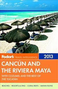 Fodor's Cancun and The Riviera Maya 2013