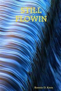 Still Flowin