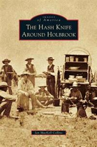 Hash Knife Around Holbrook