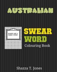 Australian Swear Word Colouring Book: Swear Like an Aussie