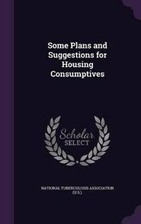 Some Plans and Suggestions for Housing Consumptives