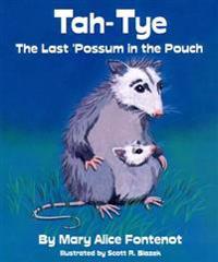 Tah-Tye: The Last Possum in the Pouch